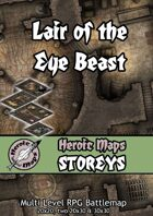 Heroic Maps - Storeys: Lair of the Eye Beast