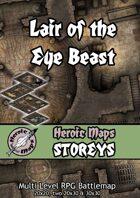 Heroic Maps - Storeys: Lair of the Eye Beast