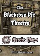 Heroic Maps - The Blackrose Pit Theatre