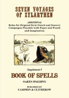 SEVEN VOYAGES of ZYLARTHEN Supplement 1: Book of Spells