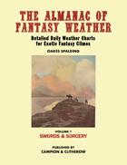 THE ALMANAC OF FANTASY WEATHER Volume 1: Swords & Sorcery