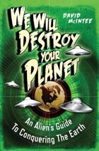 We Will Destroy Your Planet