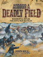 Across A Deadly Field – Regimental Rules for Civil War Battles