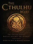 The Cthulhu Wars: The United State's Battles Against the Mythos