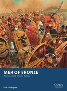 Men of Bronze: Ancient Greek Hoplite Battles