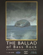 The Ballad of Bass Rock - Call of Cthulhu