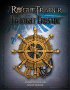 Rogue Trader: Twilight Crusade