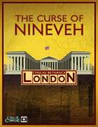 Cthulhu Britannica London: The Curse of Nineveh