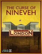 Cthulhu Britannica London: The Curse of Nineveh