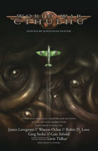 World War Cthulhu: The Fiction Anthology