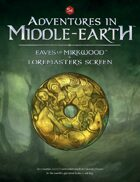 Adventures in Middle-earth: The Eaves of Mirkwood & Loremaster's Screen
