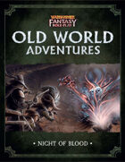 WFRP Old World Adventures - Night of Blood