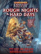 Warhammer Fantasy Roleplay Fourth Edition Rough Nights and Hard Days