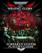 Wrath  and  Glory - Forsaken System Player's Guide