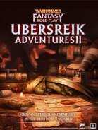 WFRP Ubersreik Adventures 2