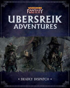WFRP Ubersreik Adventures 2 - Deadly Dispatch