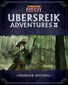 WFRP Ubersreik Adventures 2 - Fishrook Returns