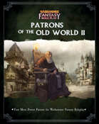 WFRP: Patrons of the Old World II