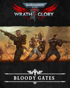 Wrath  and  Glory: Bloody Gates