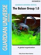 (G-Core) Guardian Universe: REVIVAL: The Balston Group 1.0