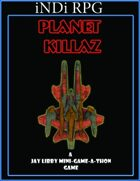 iNDi RPG Planet KillaZ