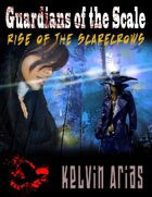Guardians of the Scale  Book #1 Rise of the Scarecrows