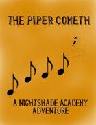 The Piper Cometh