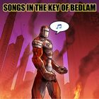 Songs in the Key of Bedlam