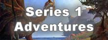 Series 1 Adventures