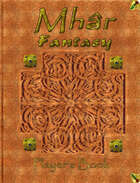 Mhar Fantasy RPG Player's Book