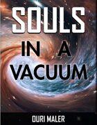 Souls in a Vacuum