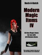 Buck-A-Batch: Modern Magic Items IV