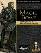 Magic Bows for 5th Edition Fantasy
