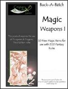 Buck-A-Batch: Magic Weapons I