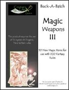 Buck-A-Batch: Magic Weapons III
