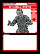 Henchman Proxy B - Custom Card