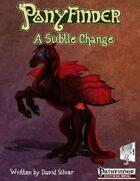 Ponyfinder - A Subtle Change
