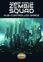 Savage Worlds Zombie Squad Hub Controlled Space