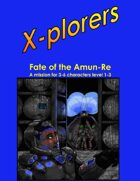 X-plorers RPG Fate of the Amun-Re