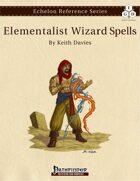 Echelon Reference Series: Elementalist Wizard Spells