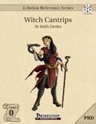 Echelon Reference Series: Witch Cantrips (PRD-Only)