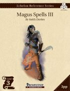 Echelon Reference Series: Magus Spells III (3pp+PRD)