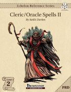 Echelon Reference Series: Cleric/Oracle Spells II (PRD-Only)
