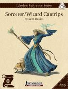 Echelon Reference Series: Sorcerer/Wizard Cantrips (3pp+PRD)