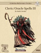 Echelon Reference Series: Cleric/Oracle Spells III (PRD-Only)