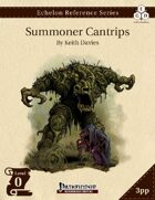 Echelon Reference Series: Summoner Cantrips (3pp+PRD)