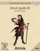 Echelon Reference Series: Witch Spells III (PRD-Only)