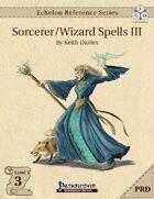 Echelon Reference Series: Sorcerer/Wizard Spells III (PRD-Only)