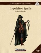 Echelon Reference Series: Inquisitor Spells Compiled (3pp+PRD)