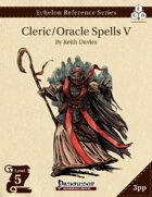 Echelon Reference Series: Cleric/Oracle Spells V (3pp+PRD)